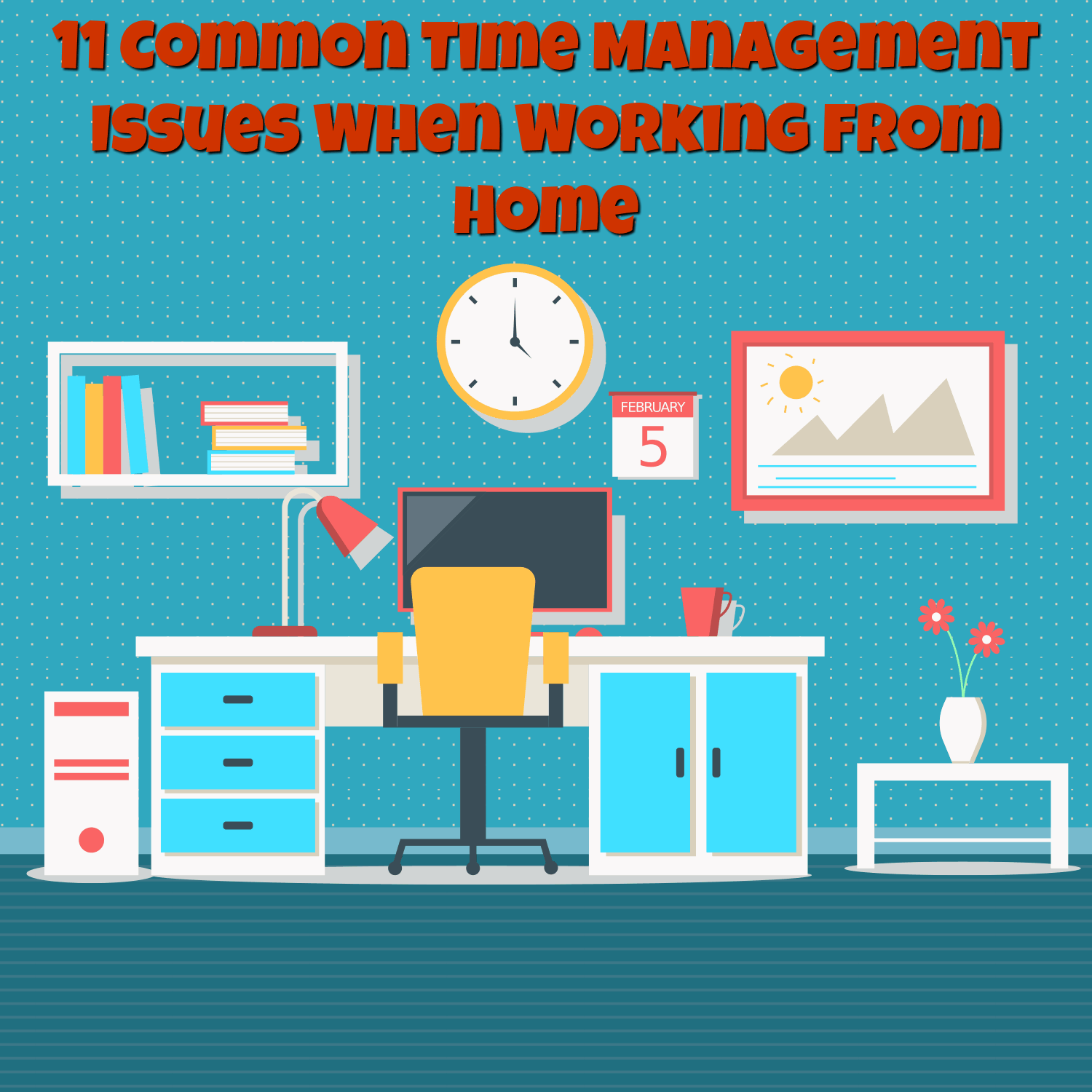 11 Common Time Management Issues When Working From Home