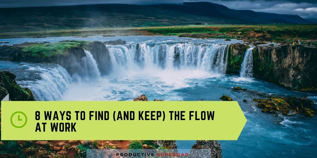 8 ways to find (and keep) flow state at work
